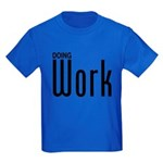 Doing Work Kids Dark T-Shirt