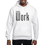 Doing Work Hooded Sweatshirt