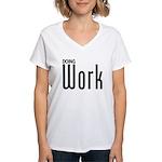 Doing Work Women's V-Neck T-Shirt