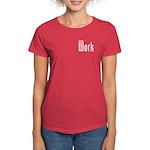 Doing Work Women's Dark T-Shirt