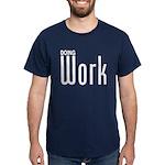 Doing Work Dark T-Shirt