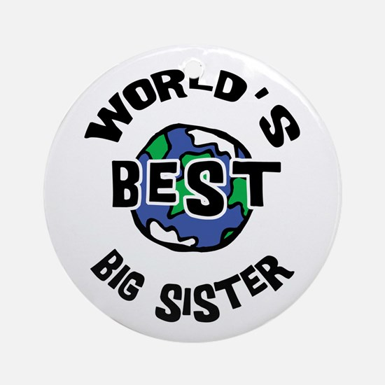 World's Best Big Sister Ornament (Round)