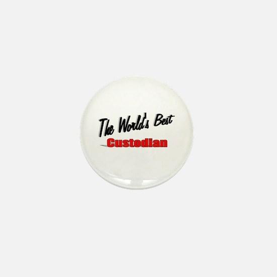 """""""The World's Best Custodian"""" Mini Button"""