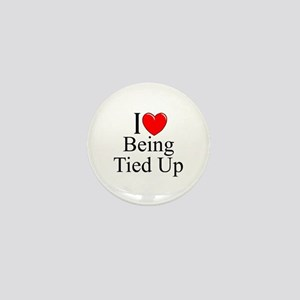 """""""I Love (Heart) Being Tied Up"""" Mini Button"""
