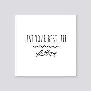 Live your best life Sticker