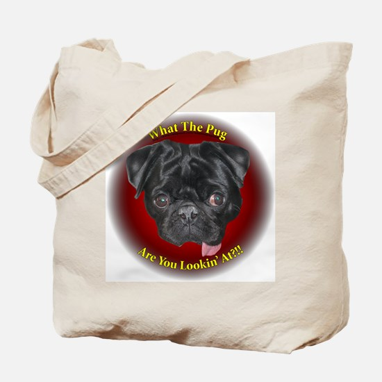 What The Pug? Tote Bag