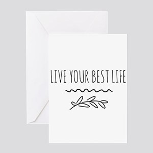 Live your best life Greeting Cards