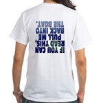 If you can read this... White T-Shirt