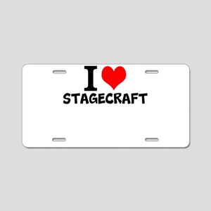 I Love Stagecraft Aluminum License Plate