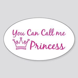 You can call me princess Oval Sticker