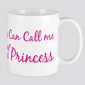 You can call me princess Mug