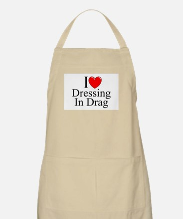"""I Love (Heart) Dressing In Drag"" BBQ Apron"