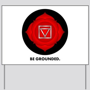 Be Grounded. Yard Sign