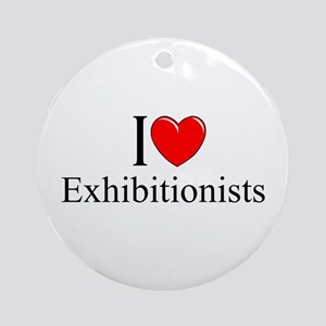"""""""I Love (Heart) Exhibitionists"""" Ornament (Round)"""