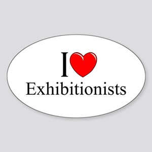 """I Love (Heart) Exhibitionists"" Oval Sticker"