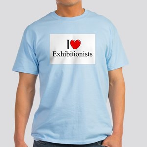 """I Love (Heart) Exhibitionists"" Light T-Shirt"