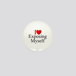"""I Love (Heart) Exposing Myself"" Mini Button"