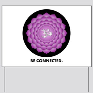 Be Connected. Yard Sign