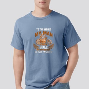To The World My Man Is Just A Bike T Shirt T-Shirt