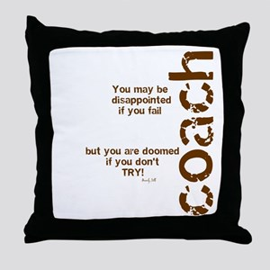 """If you don't TRY """"brown"""" Throw Pillow"""