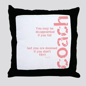 """If you don't TRY """"pink"""" Throw Pillow"""