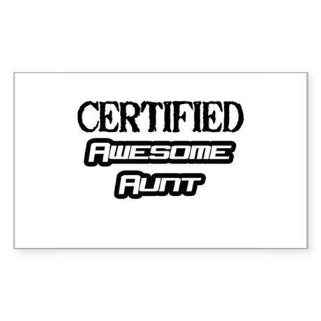 """""""Certified Awesome Aunt"""" Rectangle Sticker"""