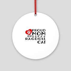 Proud Mom of Ragdoll Cat Designs Round Ornament