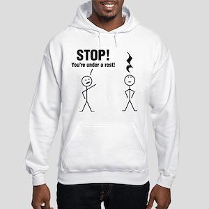 Stop! You're under a rest! Hoodie Sweatshirt