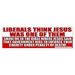Jesus Anti Liberal Bumper Sticker