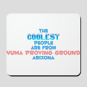 Coolest: Yuma Proving G, AZ Mousepad