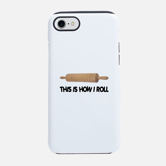 This Is How I Roll iPhone 8/7 Tough Case