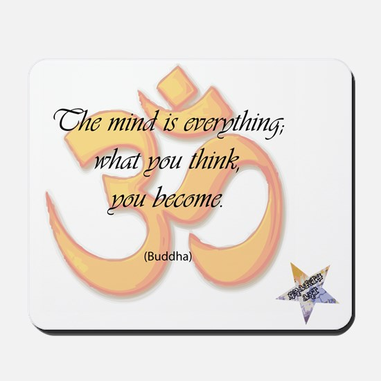 The Mind is Everything Mousepad