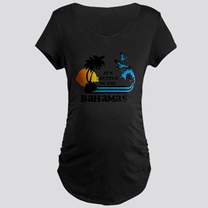 It's Better In The Bahamas Maternity T-Shirt