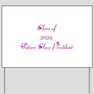 Class of 2026 Future Class President Yard Sign