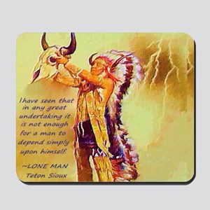 Lone Man Sioux Quote Mousepad