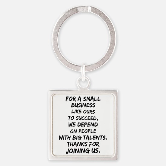 Small business depends it's employee Keychains