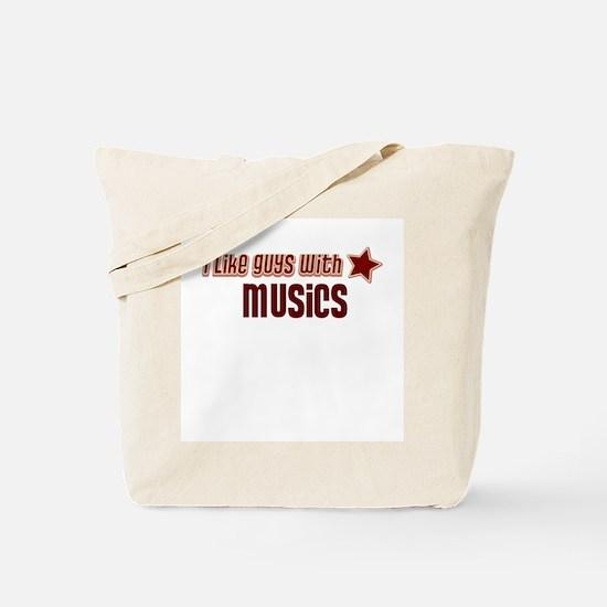 I like guys with Musics Tote Bag