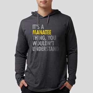 Its A Manatee Thing Long Sleeve T-Shirt