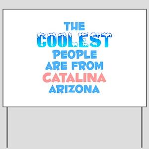 Coolest: Catalina, AZ Yard Sign