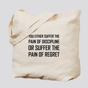 Suffer Pain Of Discipline Or Regret Tote Bag