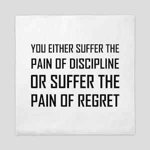 Suffer Pain Of Discipline Or Regret Queen Duvet