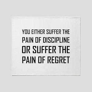 Suffer Pain Of Discipline Or Regret Throw Blanket