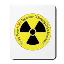 Nuclear Power Is NOT The Answer Mousepad