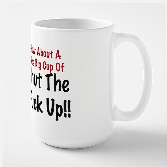 Shut The F* Up Large Mug Mugs