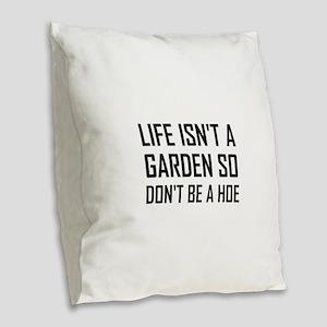 Life Garden Hoe Burlap Throw Pillow