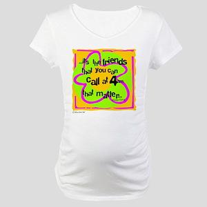 Friends That Matter Maternity T-Shirt