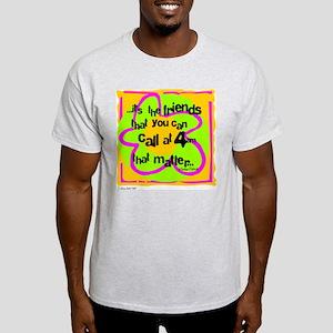 Friends That Matter Light T-Shirt
