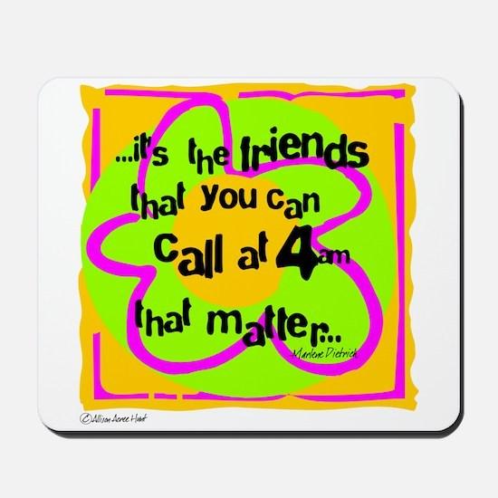 Friends That Matter Mousepad