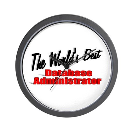 """""""The World's Best Database Administrator"""" Wall Clo"""