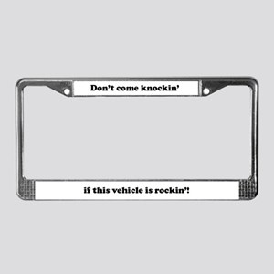 Don't come knockin License Plate Holders and Frame